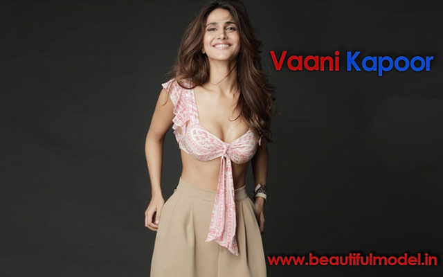 Vaani Kapoor Measurements Height Weight Bra Size