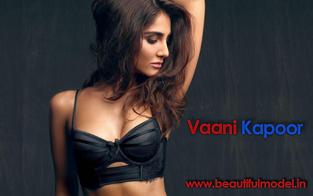 Vaani Kapoor Measurements Height Weight Bra Size Age Boyfriends Affairs