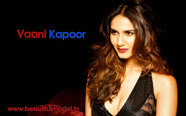Vaani Kapoor Measurements Height Weight Bra Size Age Boyfriends